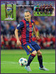 Andres INIESTA - Barcelona - Captain of 2015 Champions League winning team.